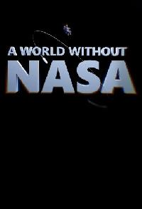 A World Without NASA