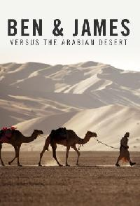 Ben And James Versus The Arabian Desert