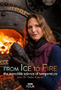 From Fire To Ice The Incredible Science Of Temperature