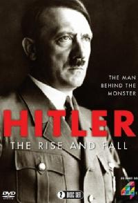 Hitler The Rise And Fall