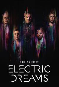 Philip K Dicks Electric Dreams